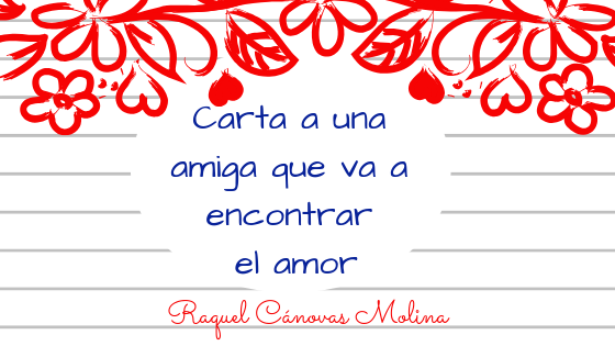 carta a una amiga que va a encontrar el amor